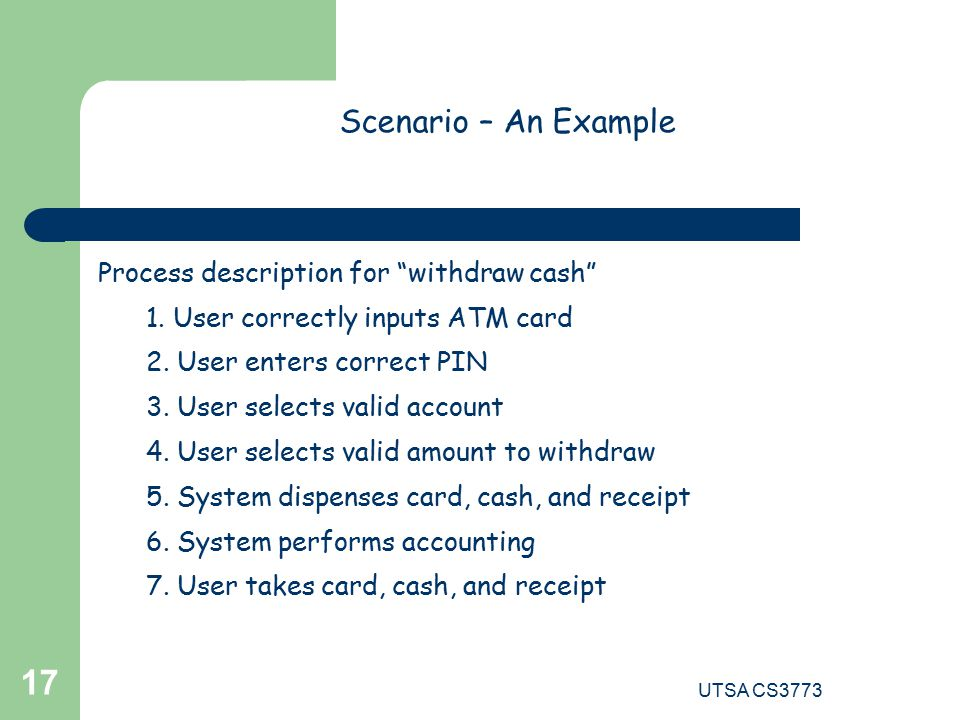 UTSA CS Scenario – An Example Process description for withdraw cash 1.