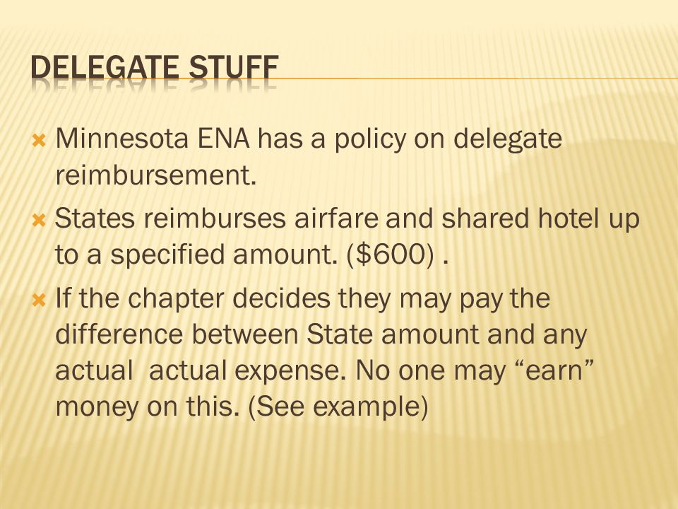  Minnesota ENA has a policy on delegate reimbursement.