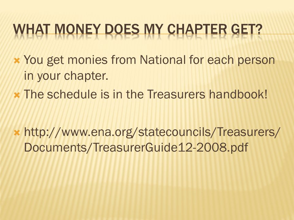  You get monies from National for each person in your chapter.