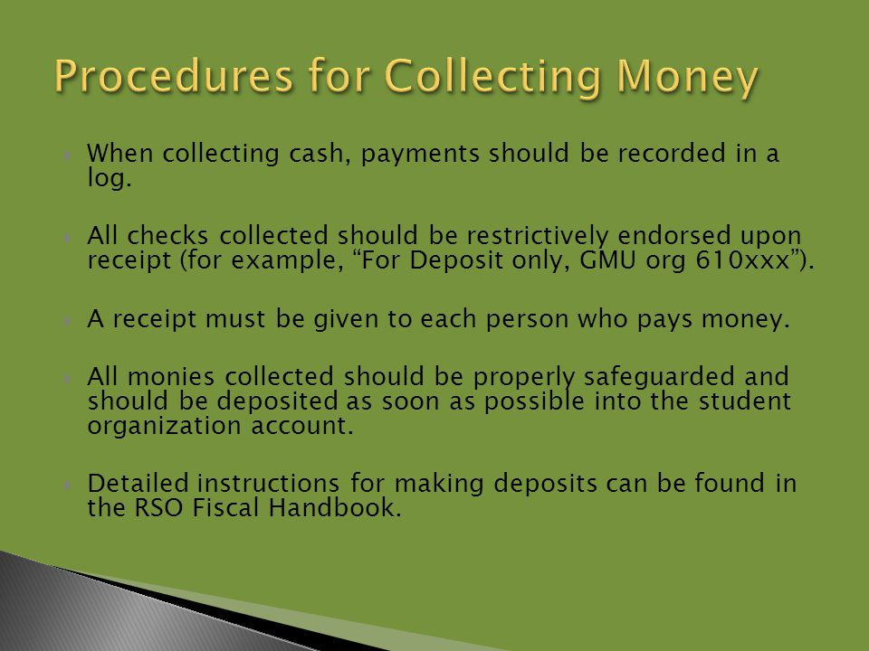  When collecting cash, payments should be recorded in a log.