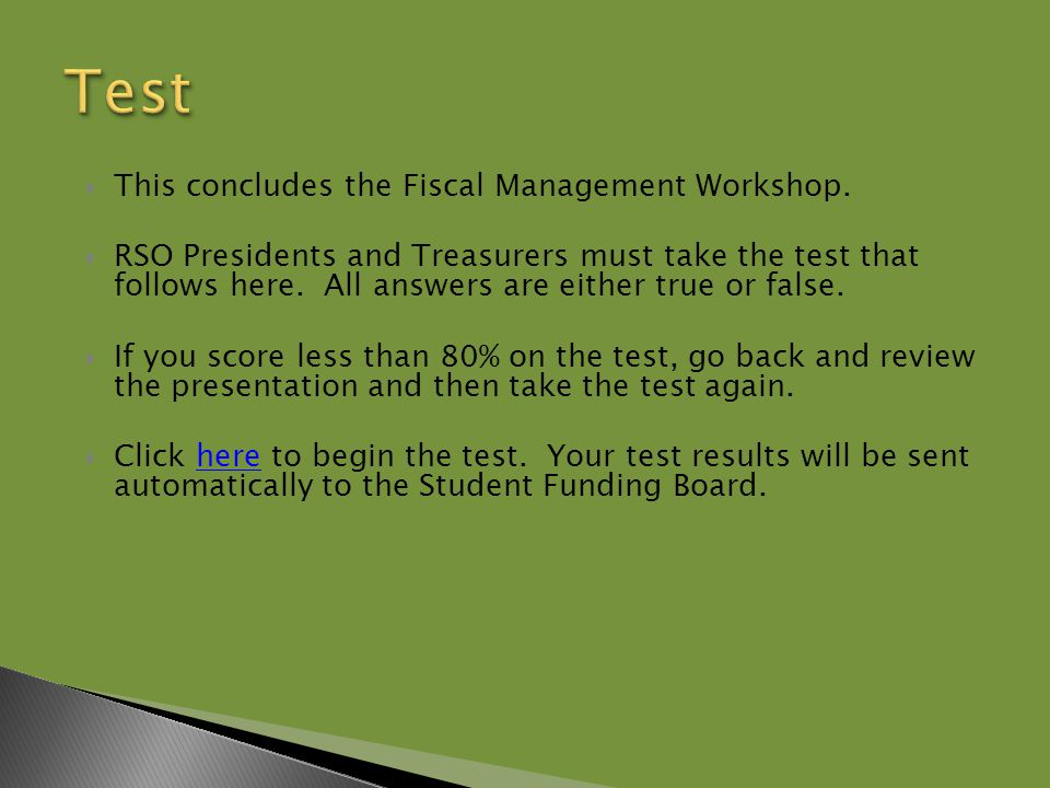  This concludes the Fiscal Management Workshop.