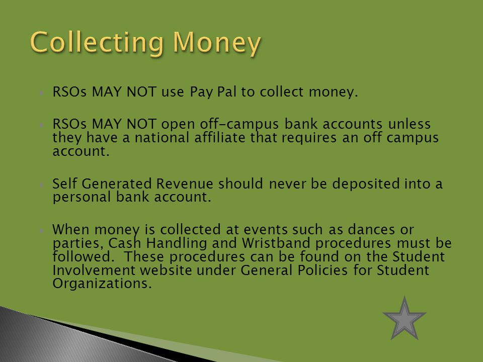  RSOs MAY NOT use Pay Pal to collect money.