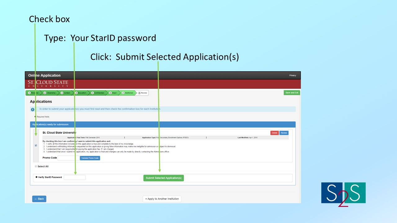 Check box Type: Your StarID password Click: Submit Selected Application(s)