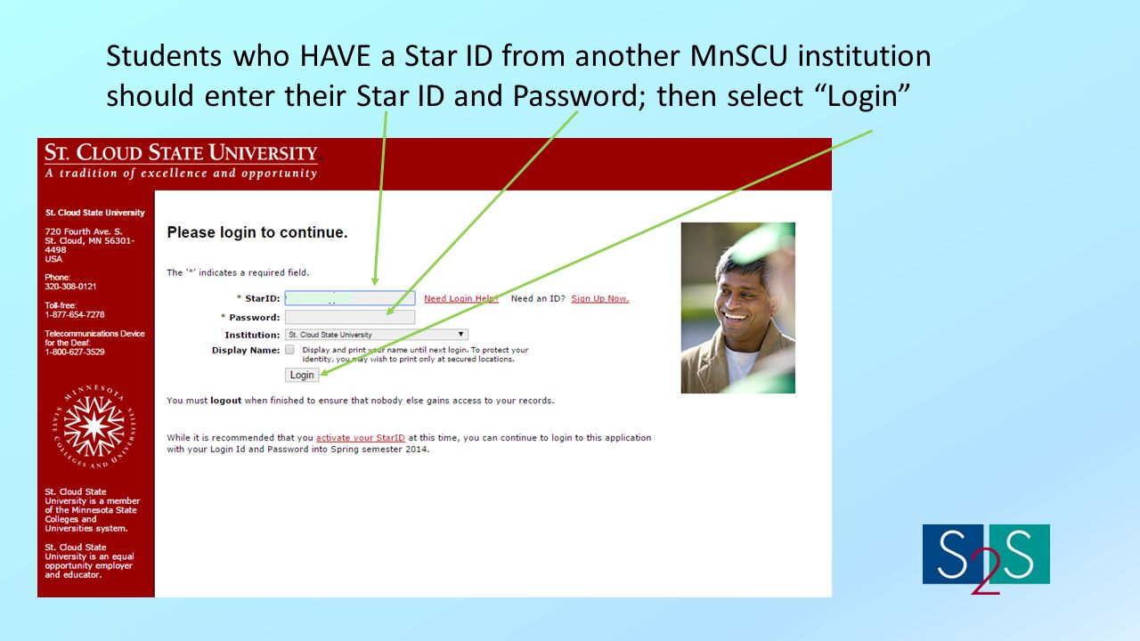 Students who HAVE a Star ID from another MnSCU institution should enter their Star ID and Password; then select Login