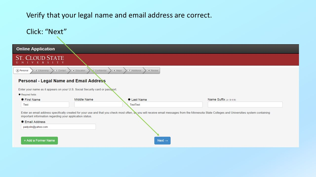 Verify that your legal name and  address are correct. Click: Next