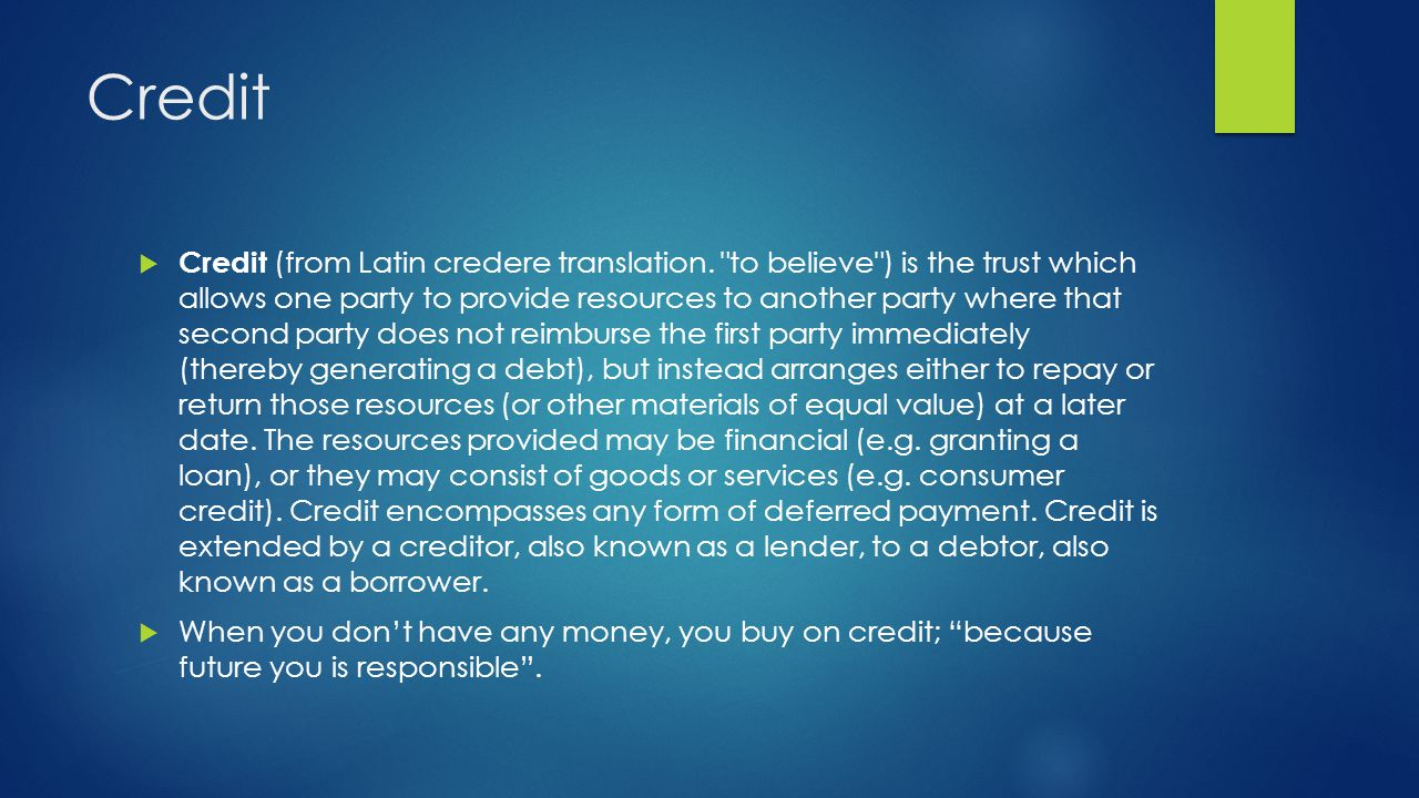  Credit (from Latin credere translation.