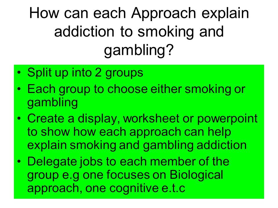 4 Smoking And Gambling Addictions Bats Ao1 Describe Explanations