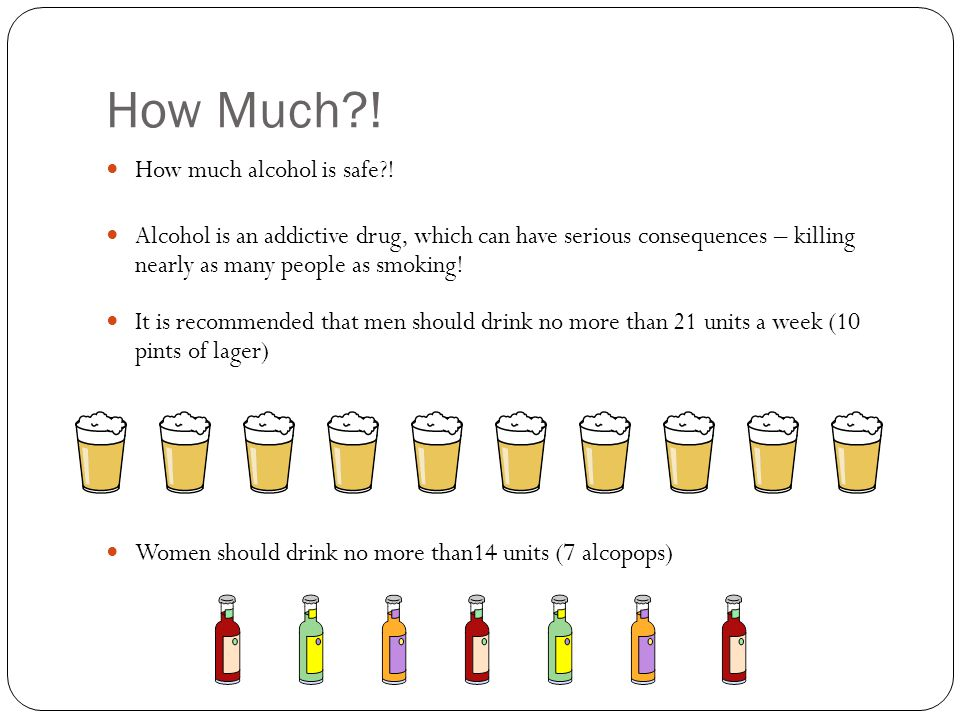 How Much . How much alcohol is safe .