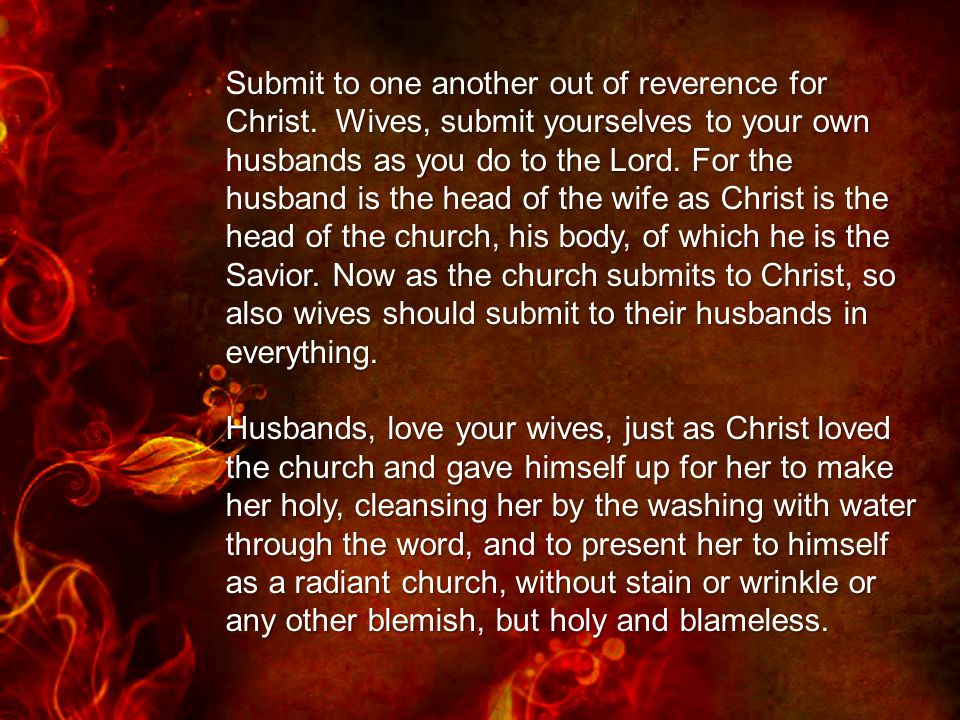 Submit to one another out of reverence for Christ.