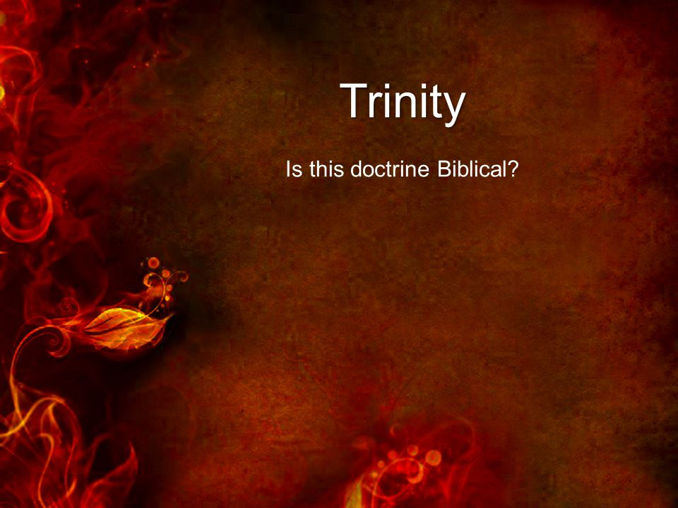Trinity Is this doctrine Biblical