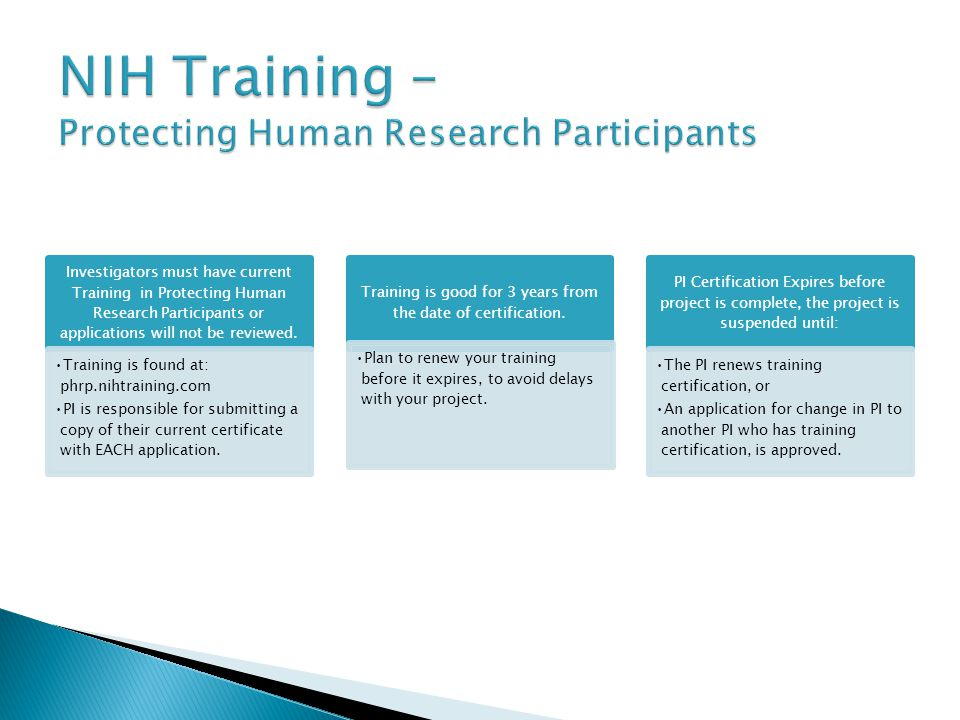 Investigators must have current Training in Protecting Human Research Participants or applications will not be reviewed.