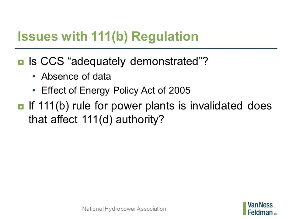 Issues with 111(b) Regulation ◘Is CCS adequately demonstrated .