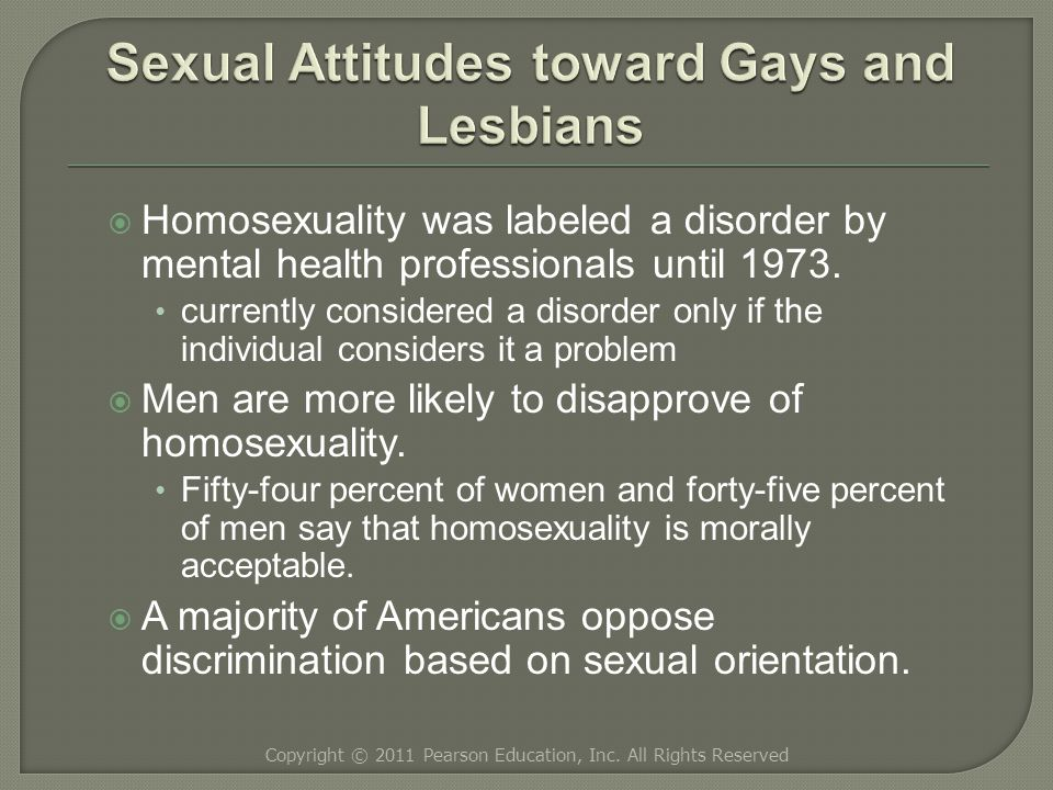  Homosexuality was labeled a disorder by mental health professionals until 1973.
