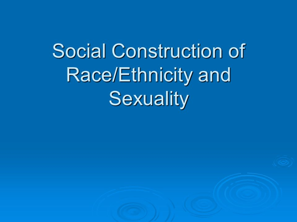Race ethnicity and sexuality