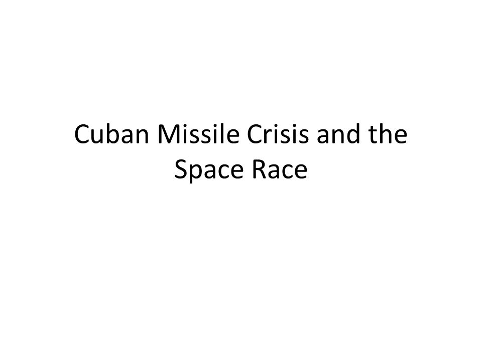 Cuban Missile Crisis and the Space Race