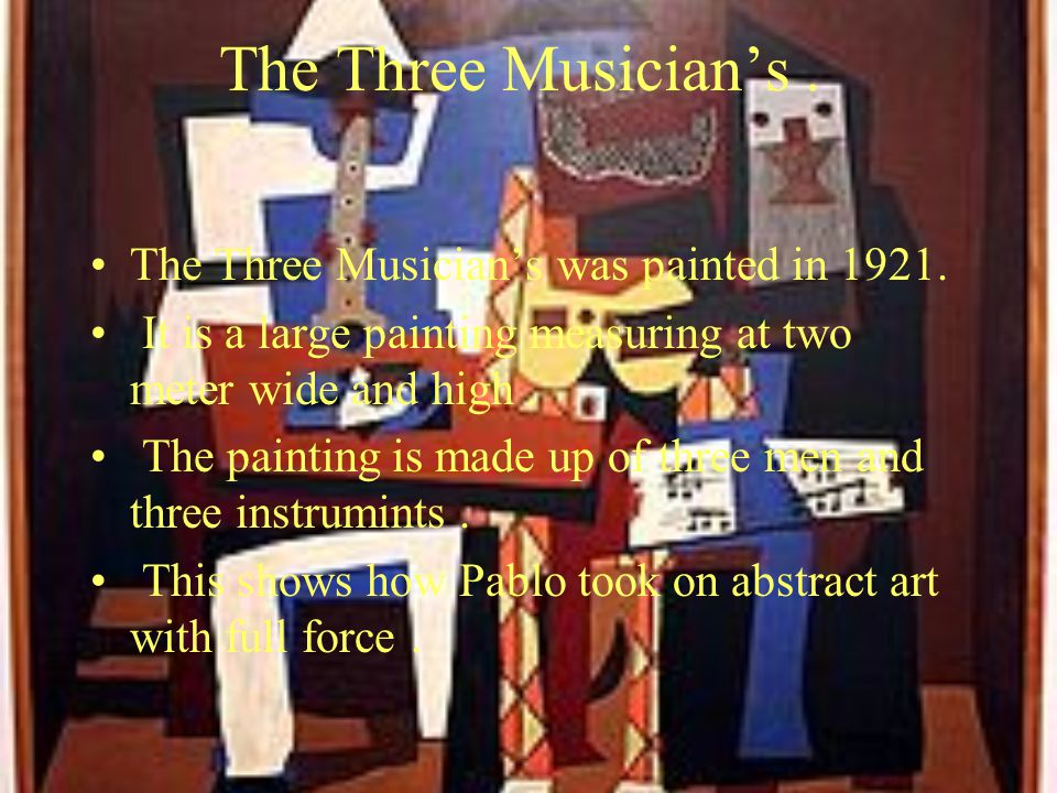 The Three Musician's. The Three Musician's was painted in