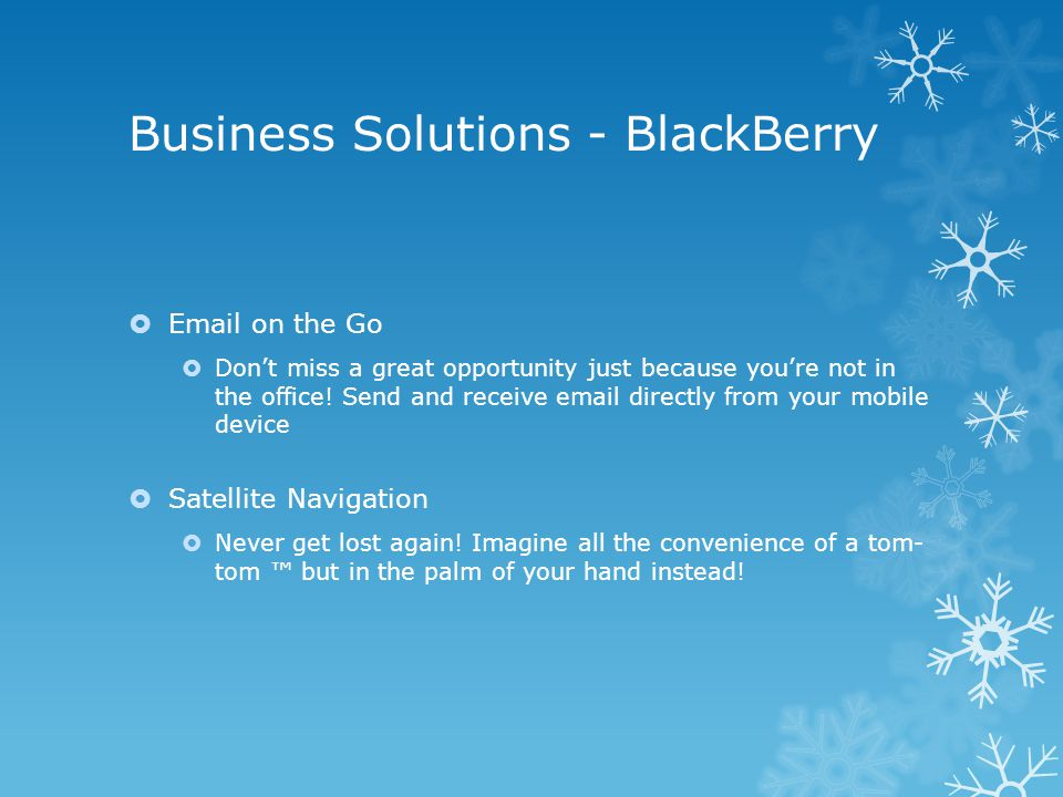 Business Solutions - BlackBerry   on the Go  Don't miss a great opportunity just because you're not in the office.