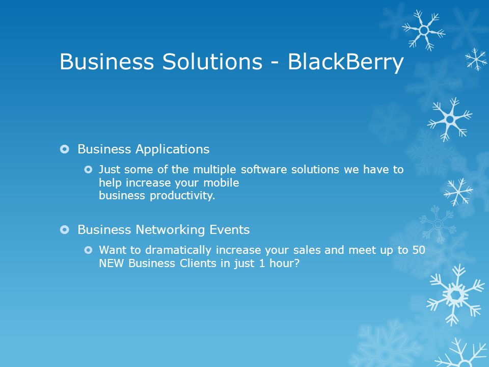 Business Solutions - BlackBerry  Business Applications  Just some of the multiple software solutions we have to help increase your mobile business productivity.
