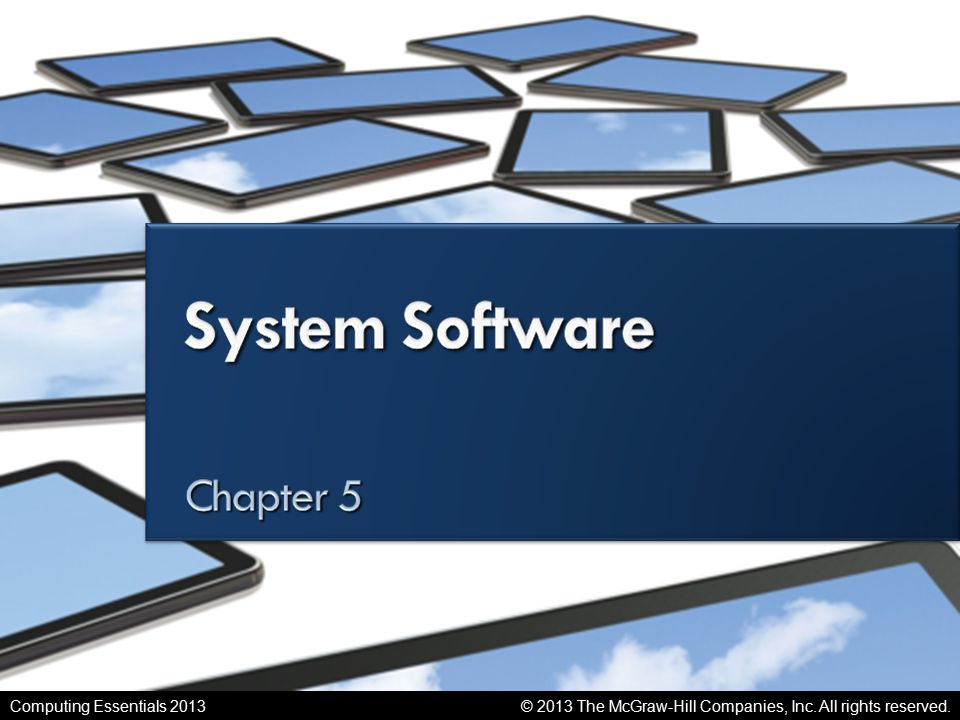 System Software © 2013 The McGraw-Hill Companies, Inc.