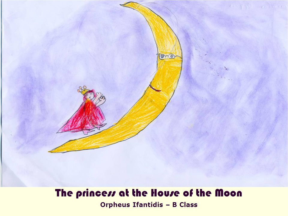The princess at the House of the Moon Orpheus Ifantidis – B Class