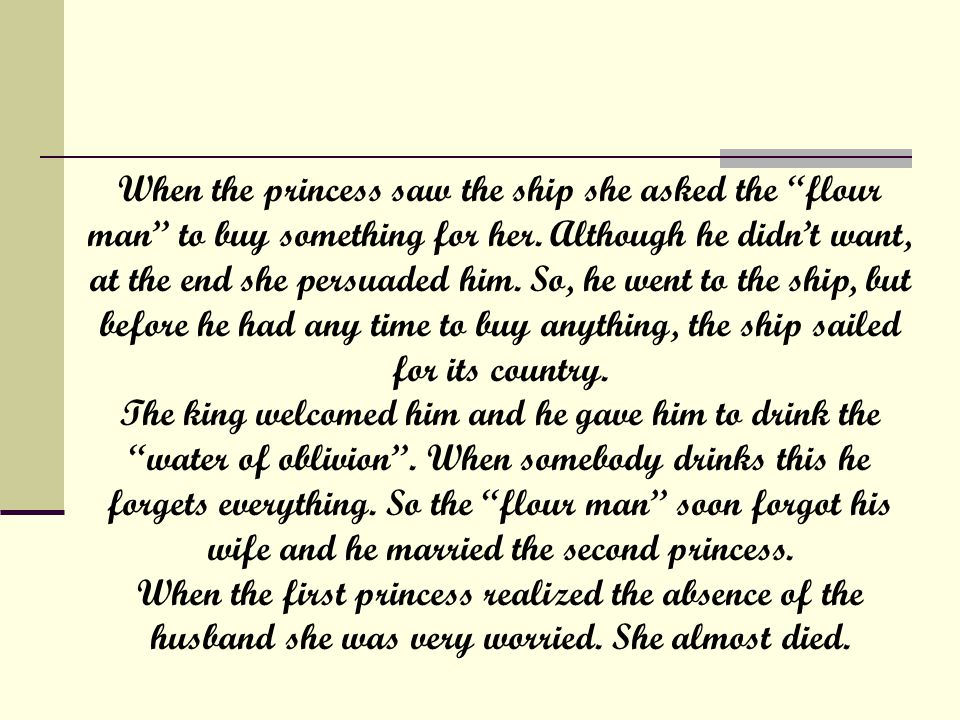 When the princess saw the ship she asked the flour man to buy something for her.