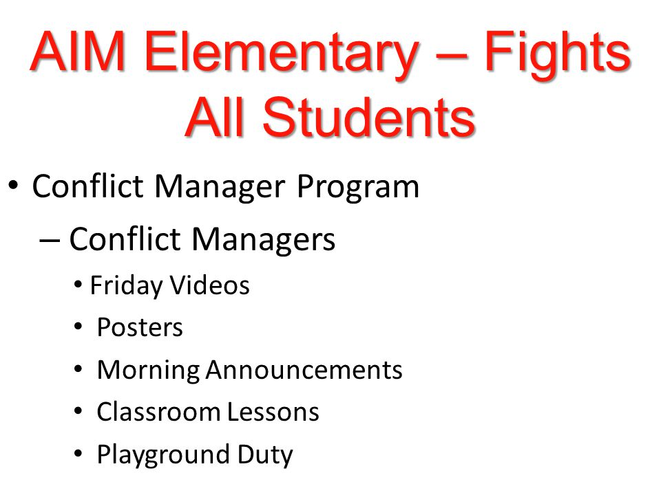 AIM Elementary – Fights All Students Conflict Manager Program – Conflict Managers Friday Videos Posters Morning Announcements Classroom Lessons Playground Duty