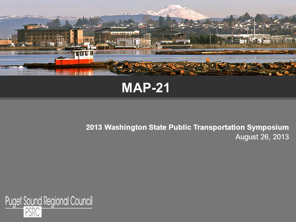 MAP Washington State Public Transportation Symposium August 26, 2013
