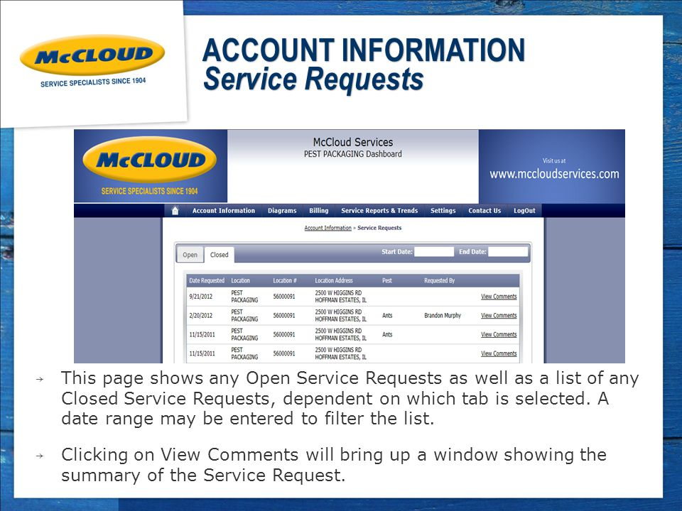 ACCOUNT INFORMATION Service Requests → This page shows any Open Service Requests as well as a list of any Closed Service Requests, dependent on which tab is selected.