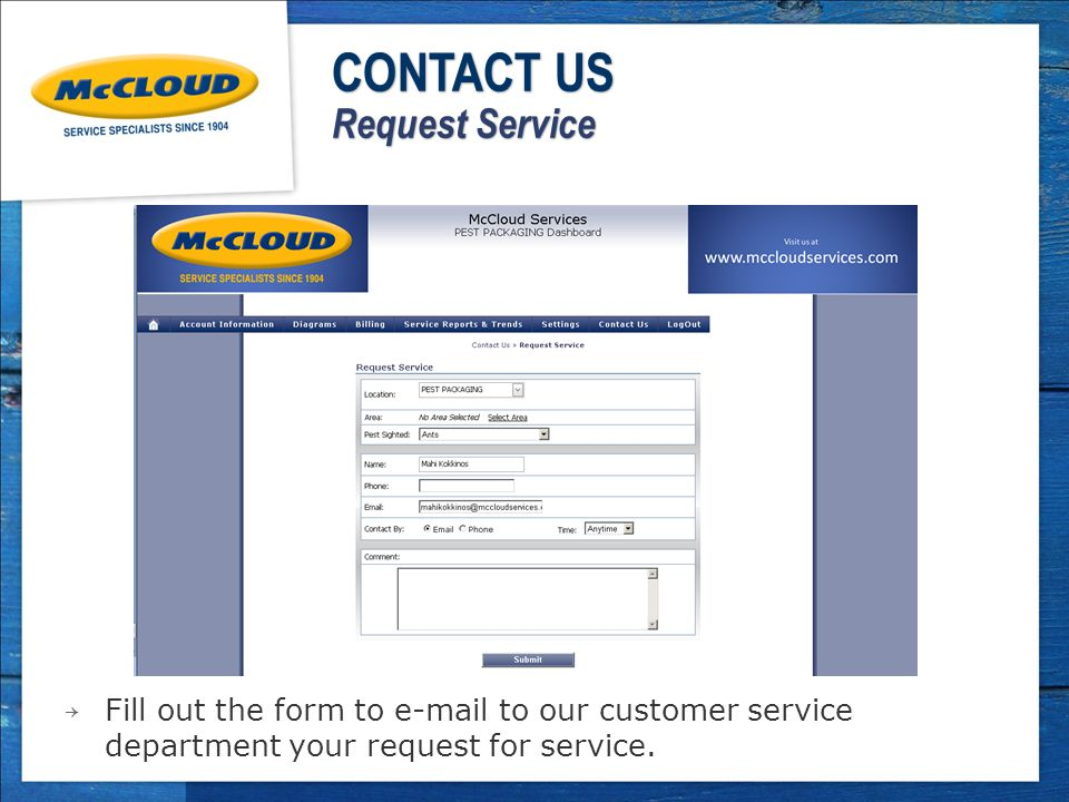 → Fill out the form to  to our customer service department your request for service.