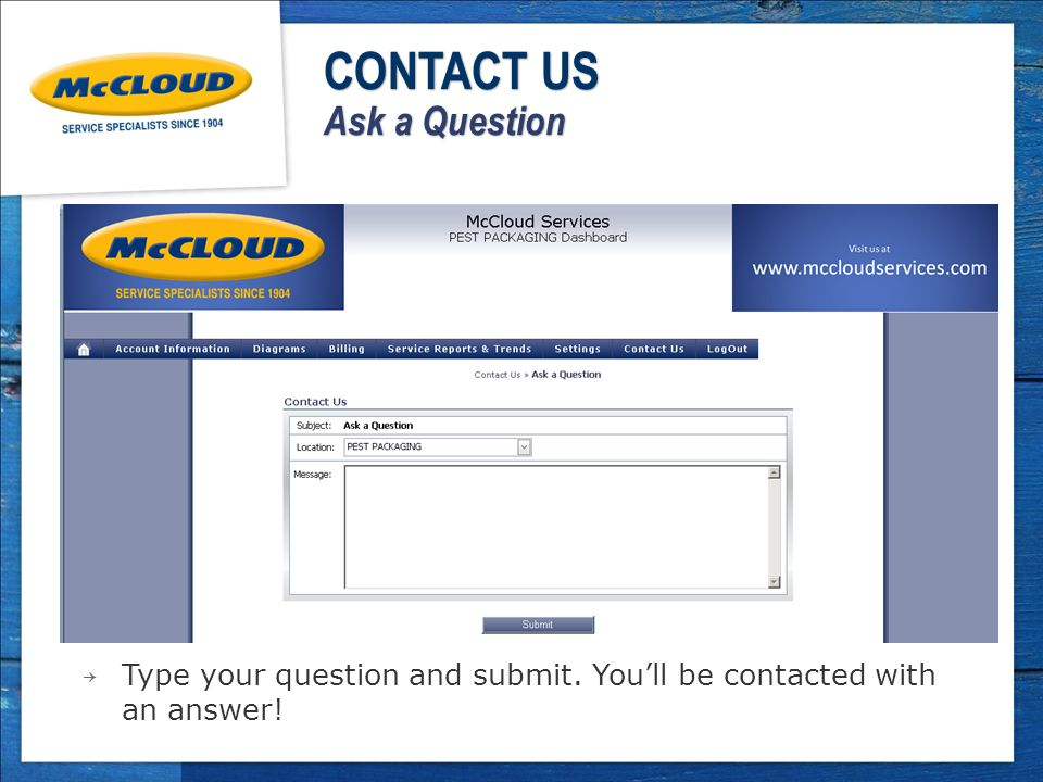 → Type your question and submit. You'll be contacted with an answer! CONTACT US Ask a Question