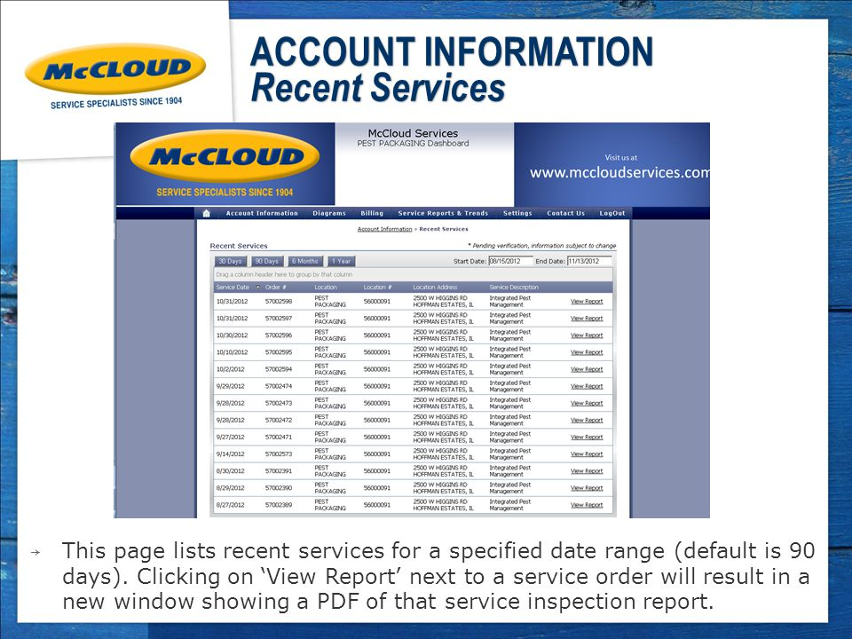 ACCOUNT INFORMATION Recent Services → This page lists recent services for a specified date range (default is 90 days).