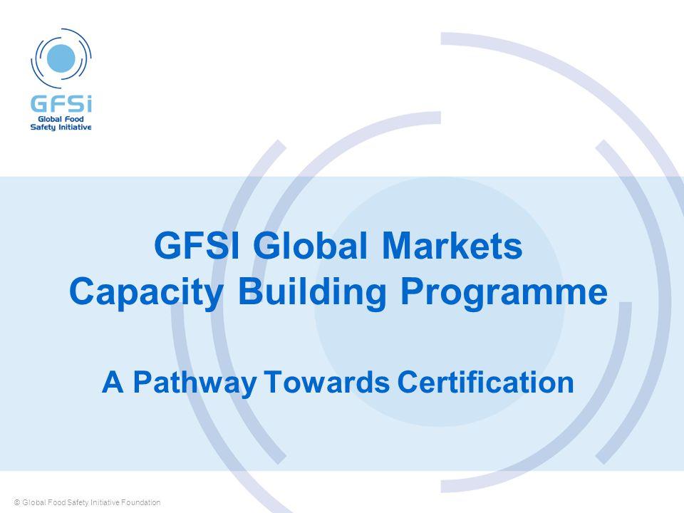 GFSI Global Markets Capacity Building Programme A Pathway Towards