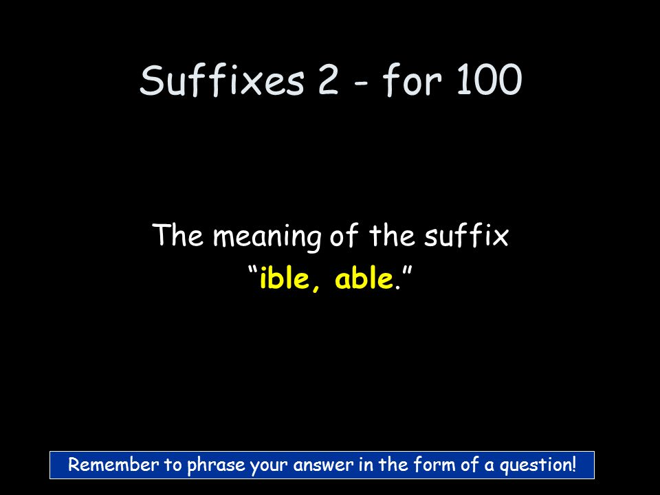 Suffixes 1 - for 500 What is act, process
