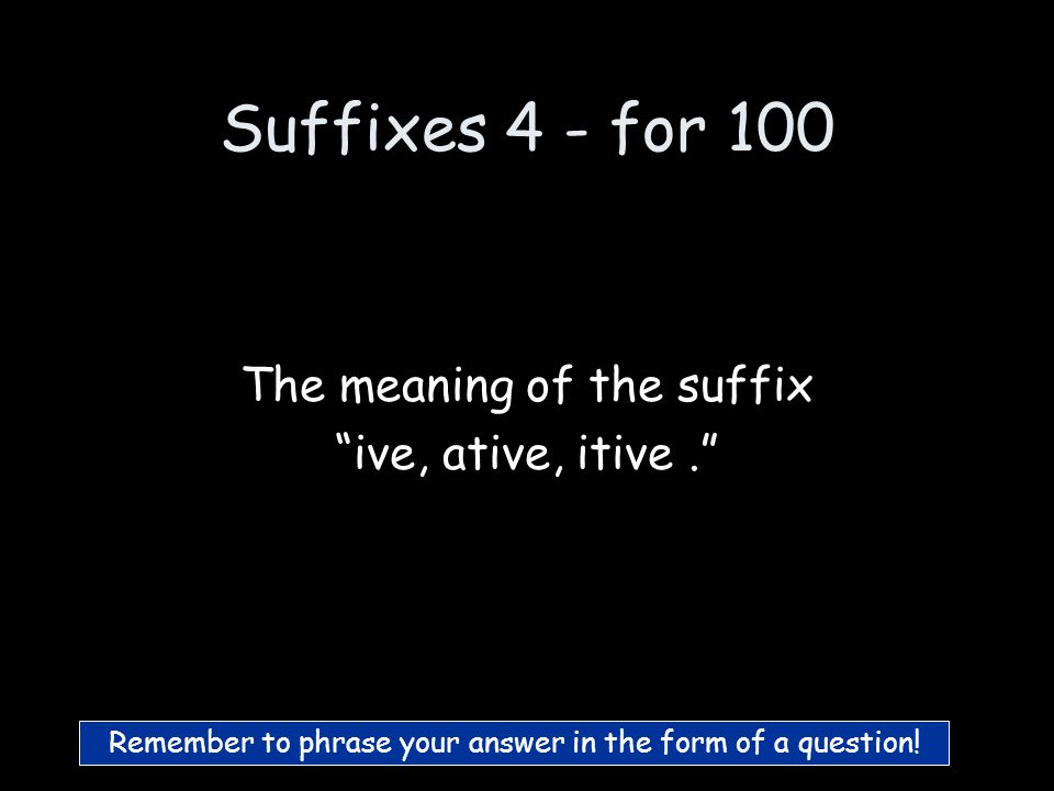 Suffixes 3 - for 500 What is comparative bigger