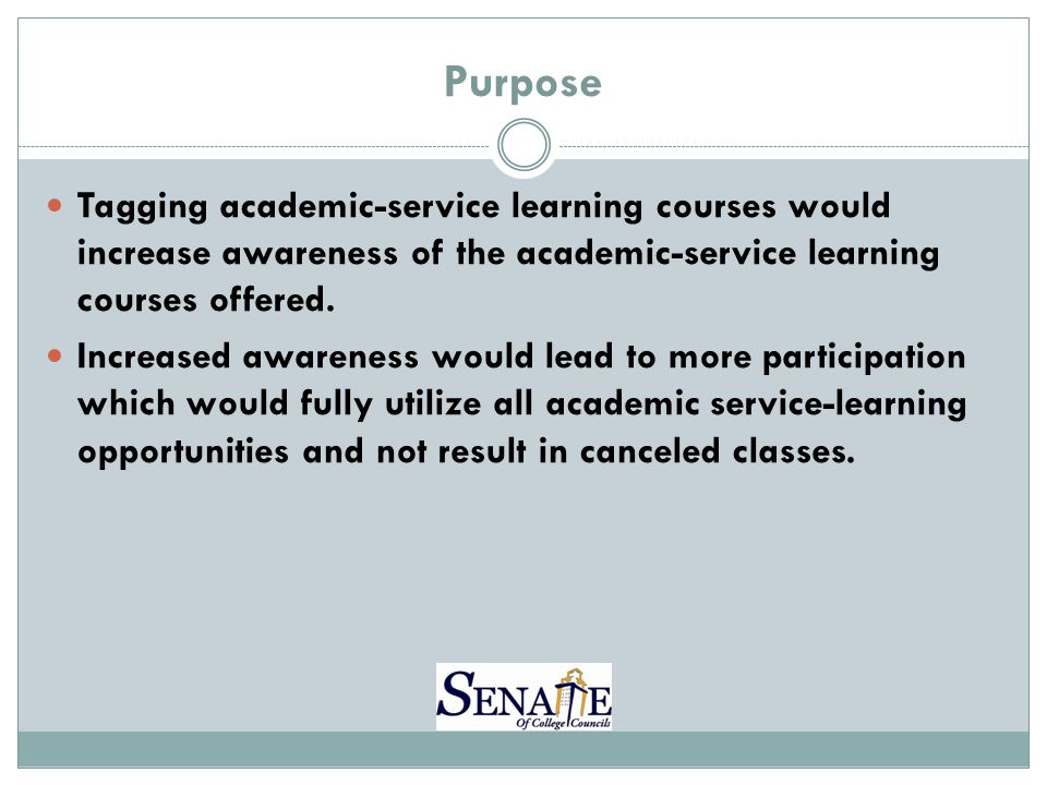 Purpose Tagging academic-service learning courses would increase awareness of the academic-service learning courses offered.