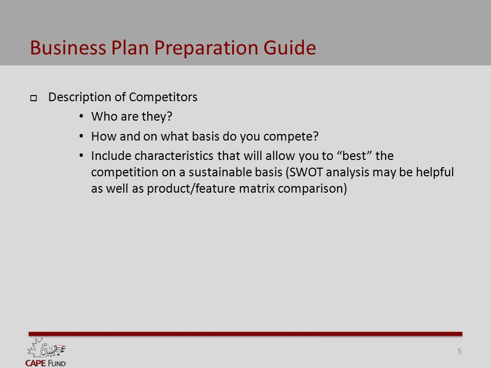 Business Plan Preparation Guide  Description of Competitors Who are they.