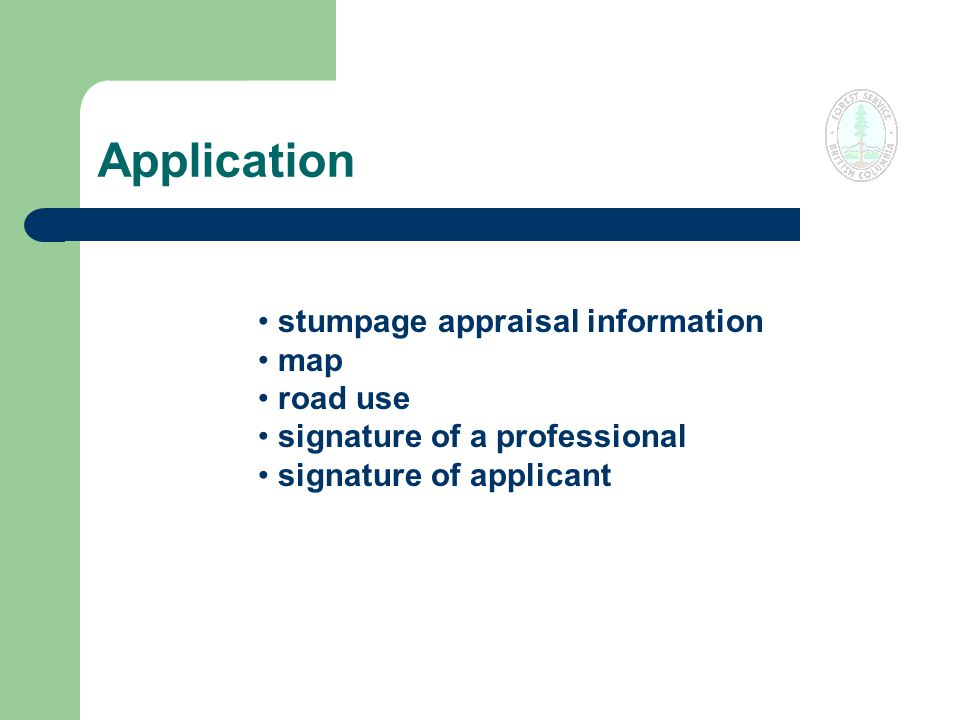 Application stumpage appraisal information map road use signature of a professional signature of applicant