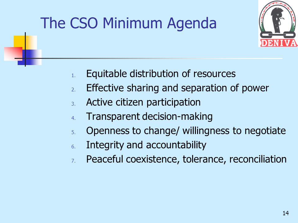 14 The CSO Minimum Agenda 1. Equitable distribution of resources 2.