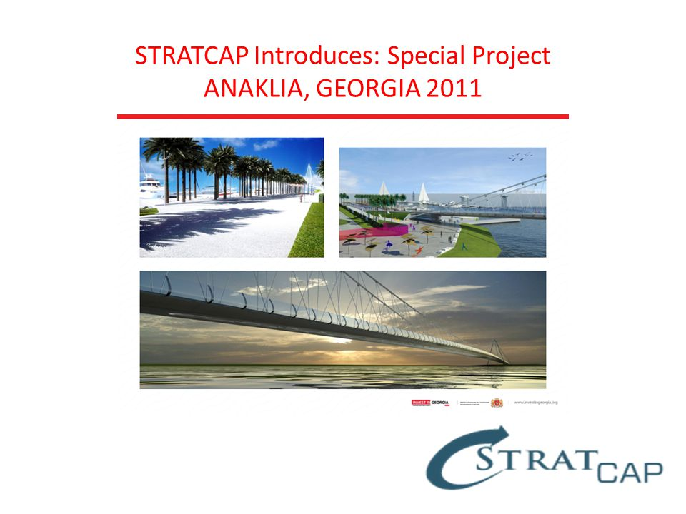 STRATCAP Introduces: Special Project ANAKLIA, GEORGIA 2011