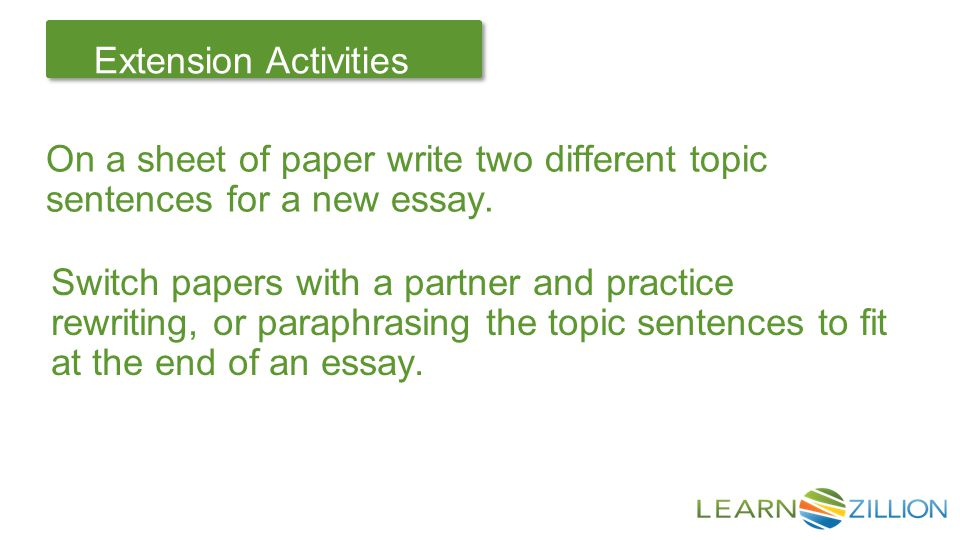Let's Review Extension Activities On a sheet of paper write two different topic sentences for a new essay.