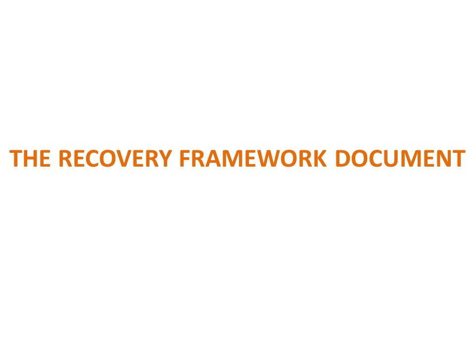 THE RECOVERY FRAMEWORK DOCUMENT