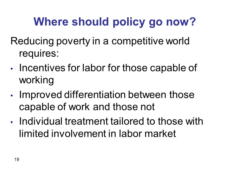 19 Where should policy go now.