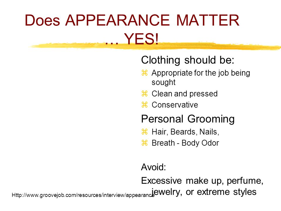 Does APPEARANCE MATTER … YES.