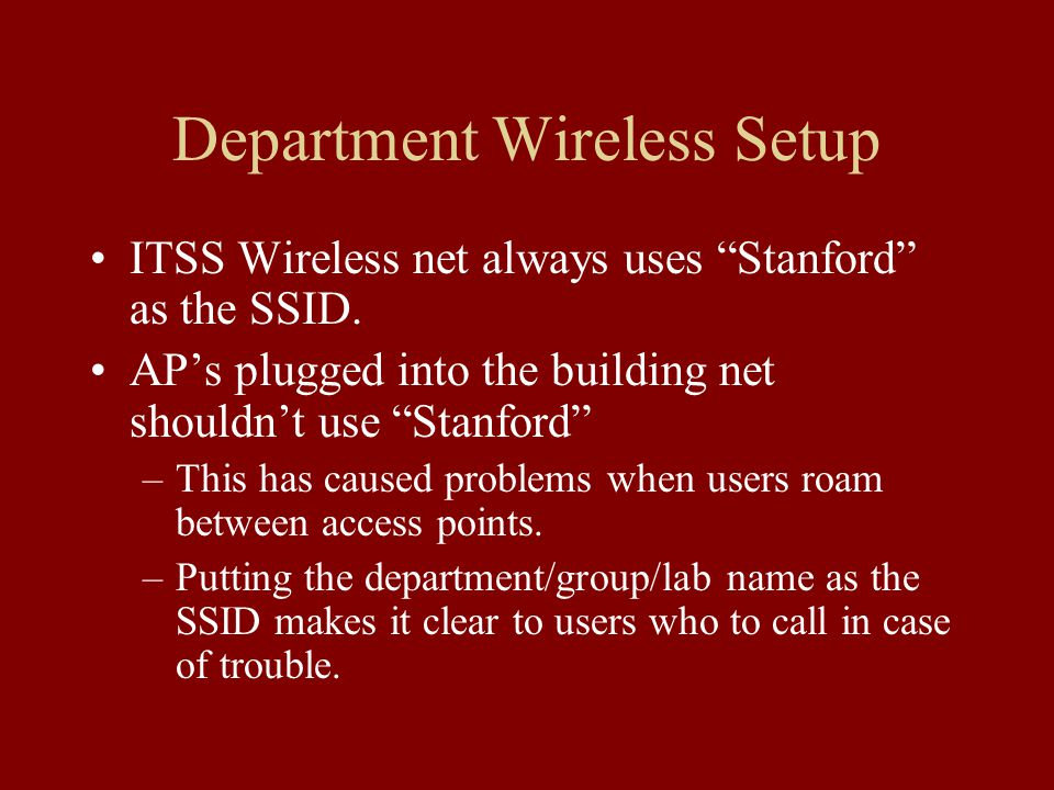 Department Wireless Setup ITSS Wireless net always uses Stanford as the SSID.