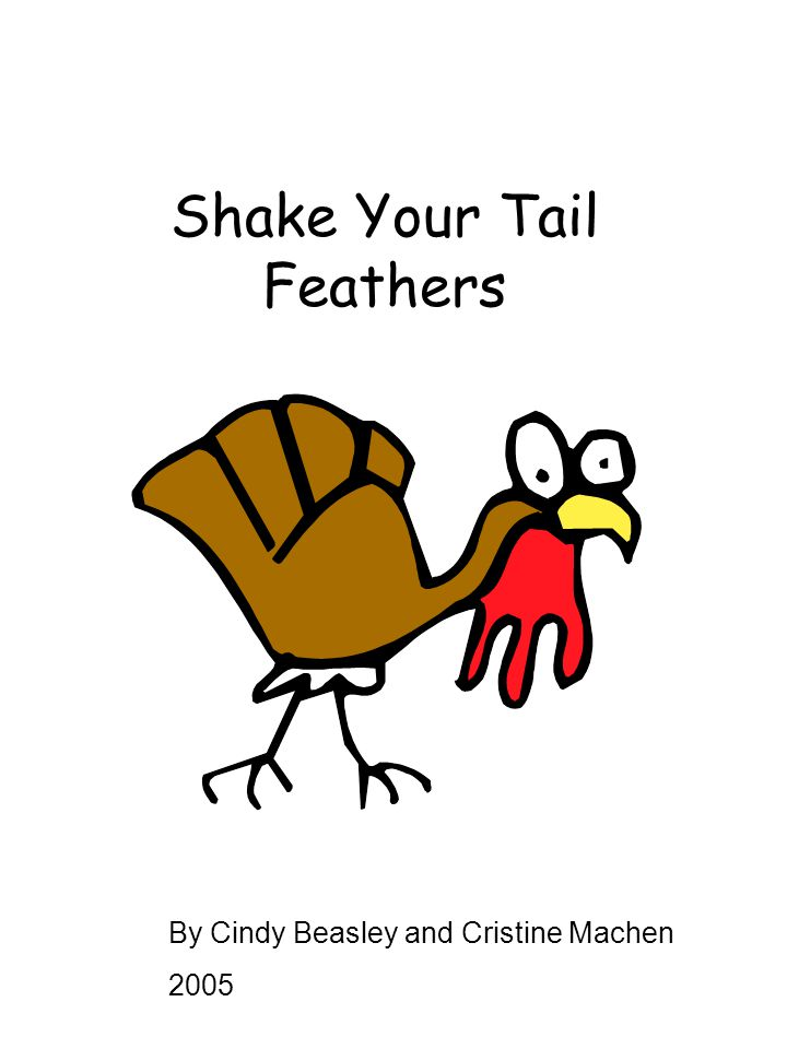 Shake Your Tail Feathers By Cindy Beasley and Cristine Machen 2005
