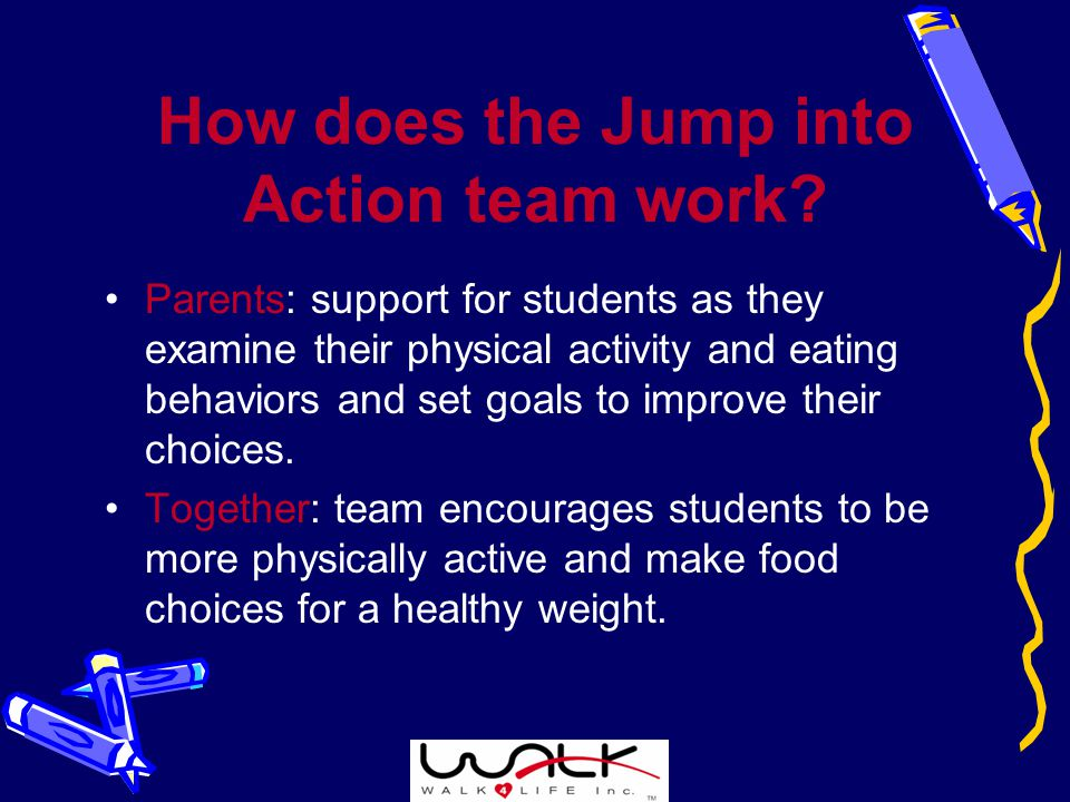 Parents: support for students as they examine their physical activity and eating behaviors and set goals to improve their choices.