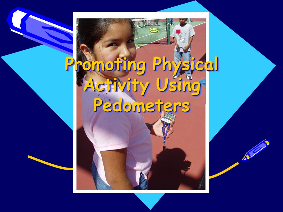 Promoting Physical Activity Using Pedometers