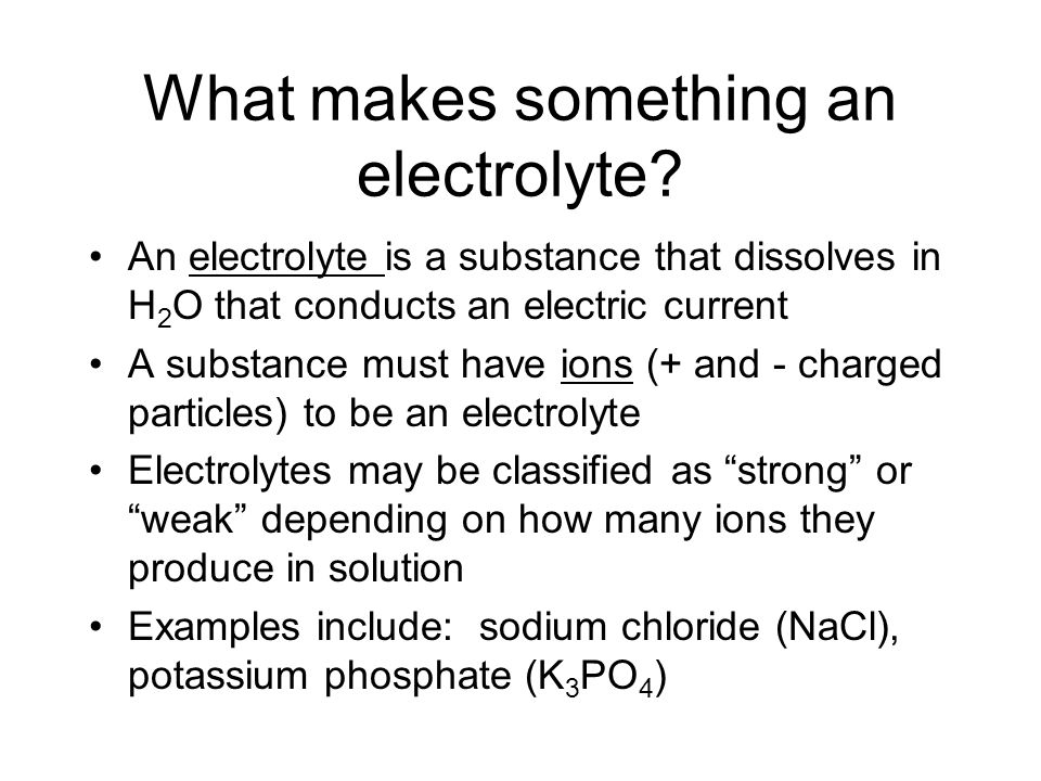 What makes something an electrolyte.