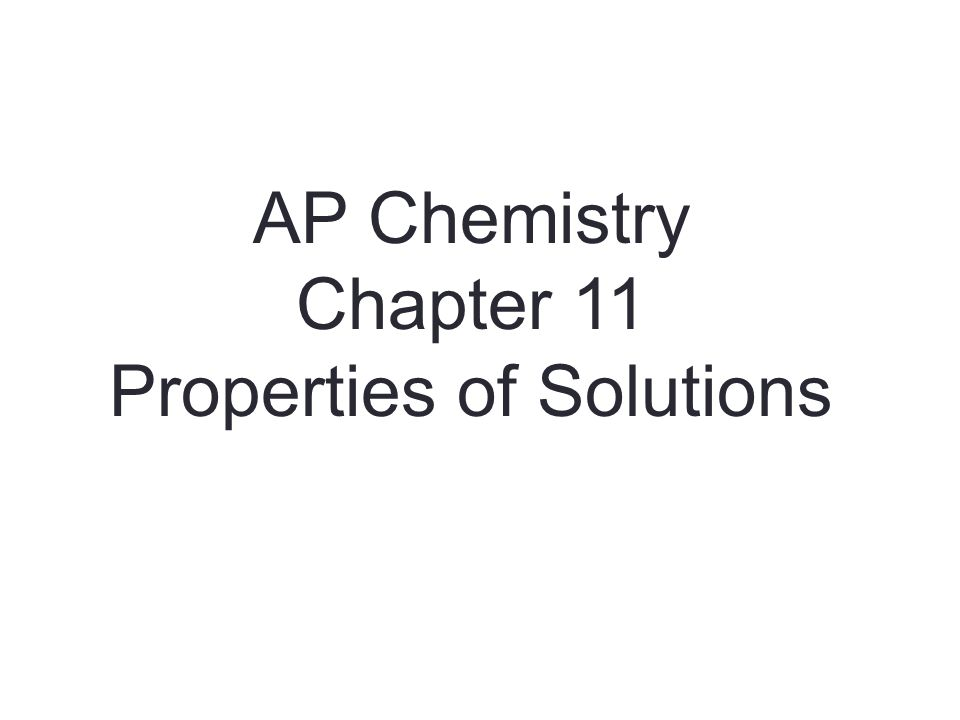 AP Chemistry Chapter 11 Properties of Solutions