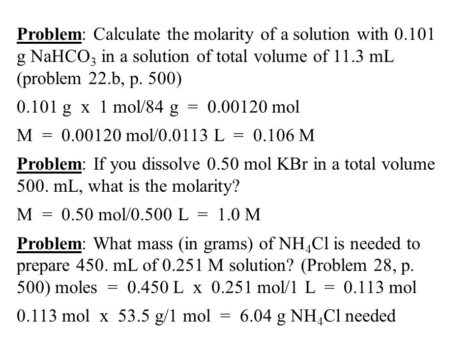 Problem: Calculate the molarity of a solution with g NaHCO 3 in a solution of total volume of 11.3 mL (problem 22.b, p.